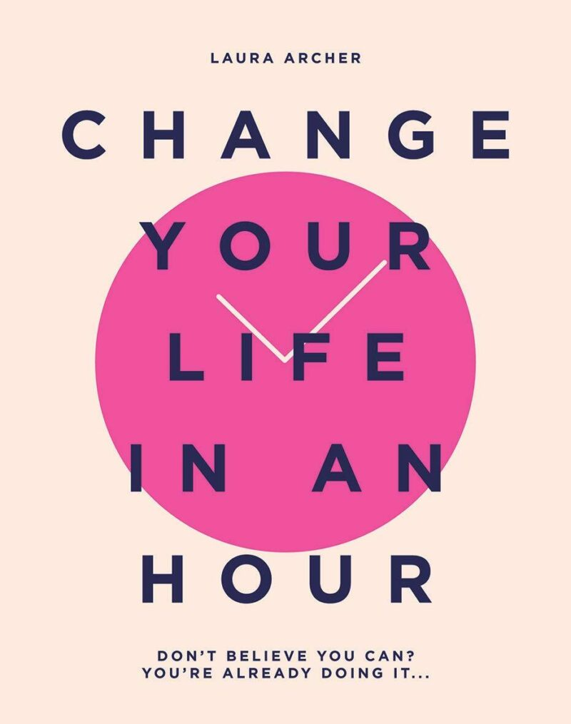Book cover for 'Change Your Life In An Hour'