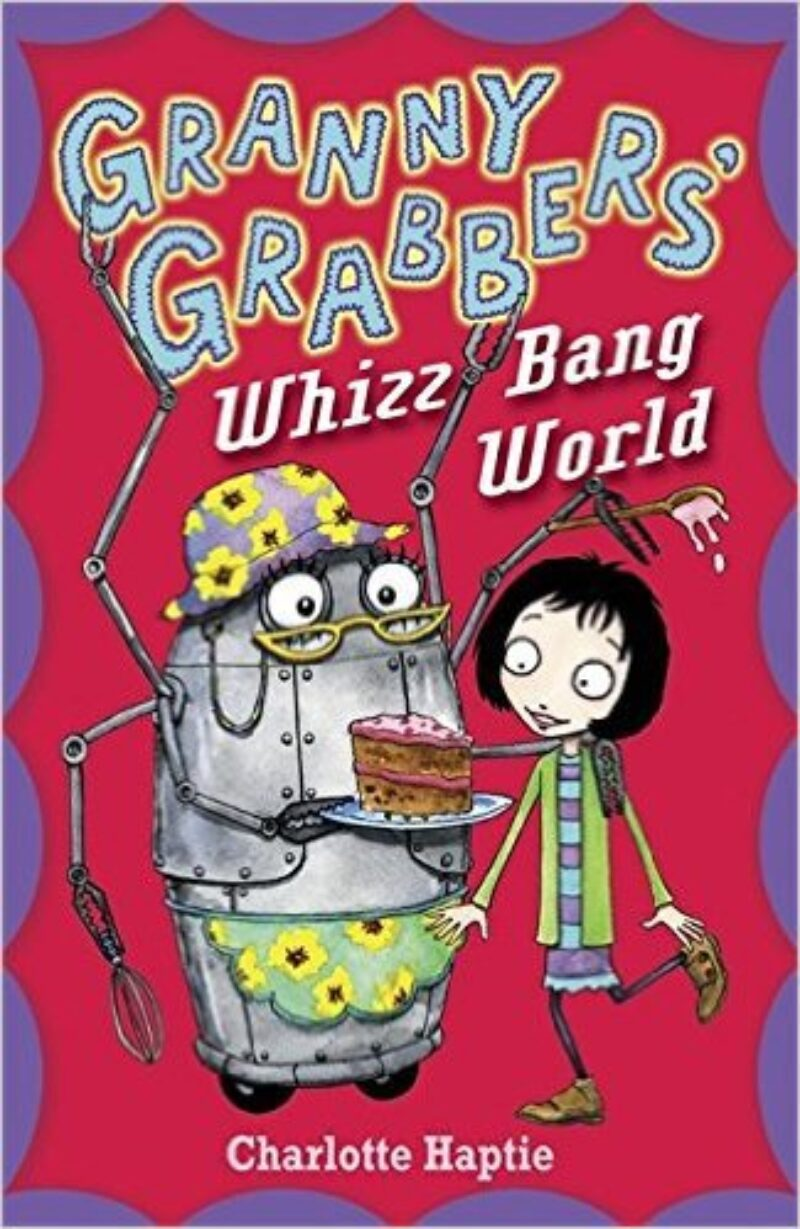 Book cover for 'Granny Grabbers' Whizz Bang World'
