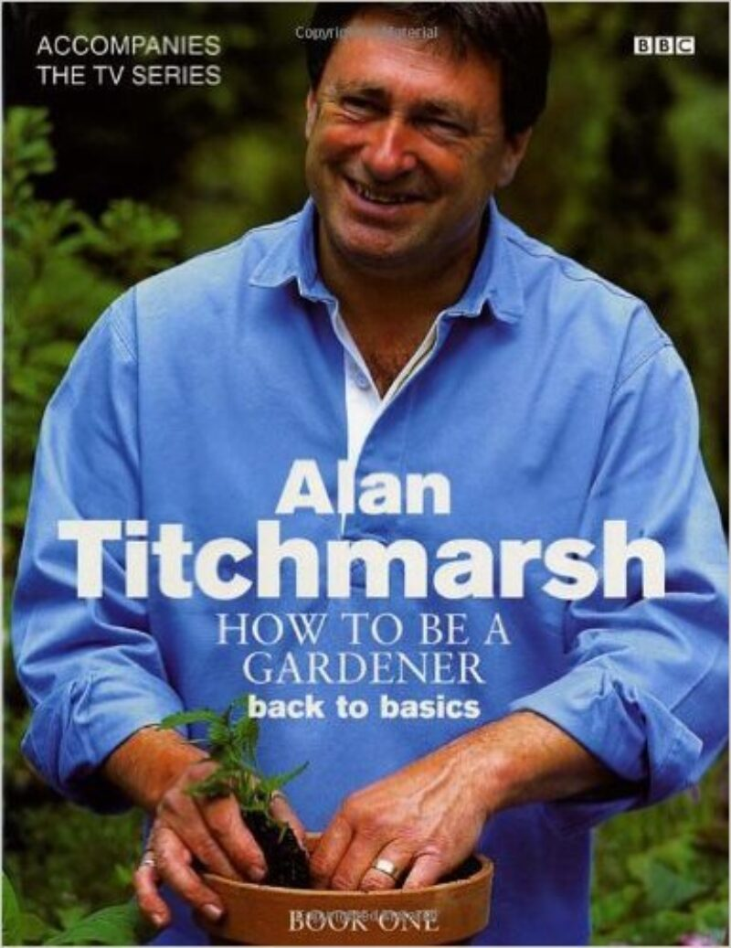 Book cover for 'How to be a Gardener: Back to Basics (Book One)'