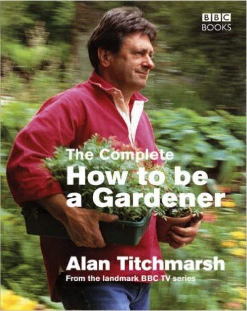 Book cover for 'The Complete How to be a Gardener'