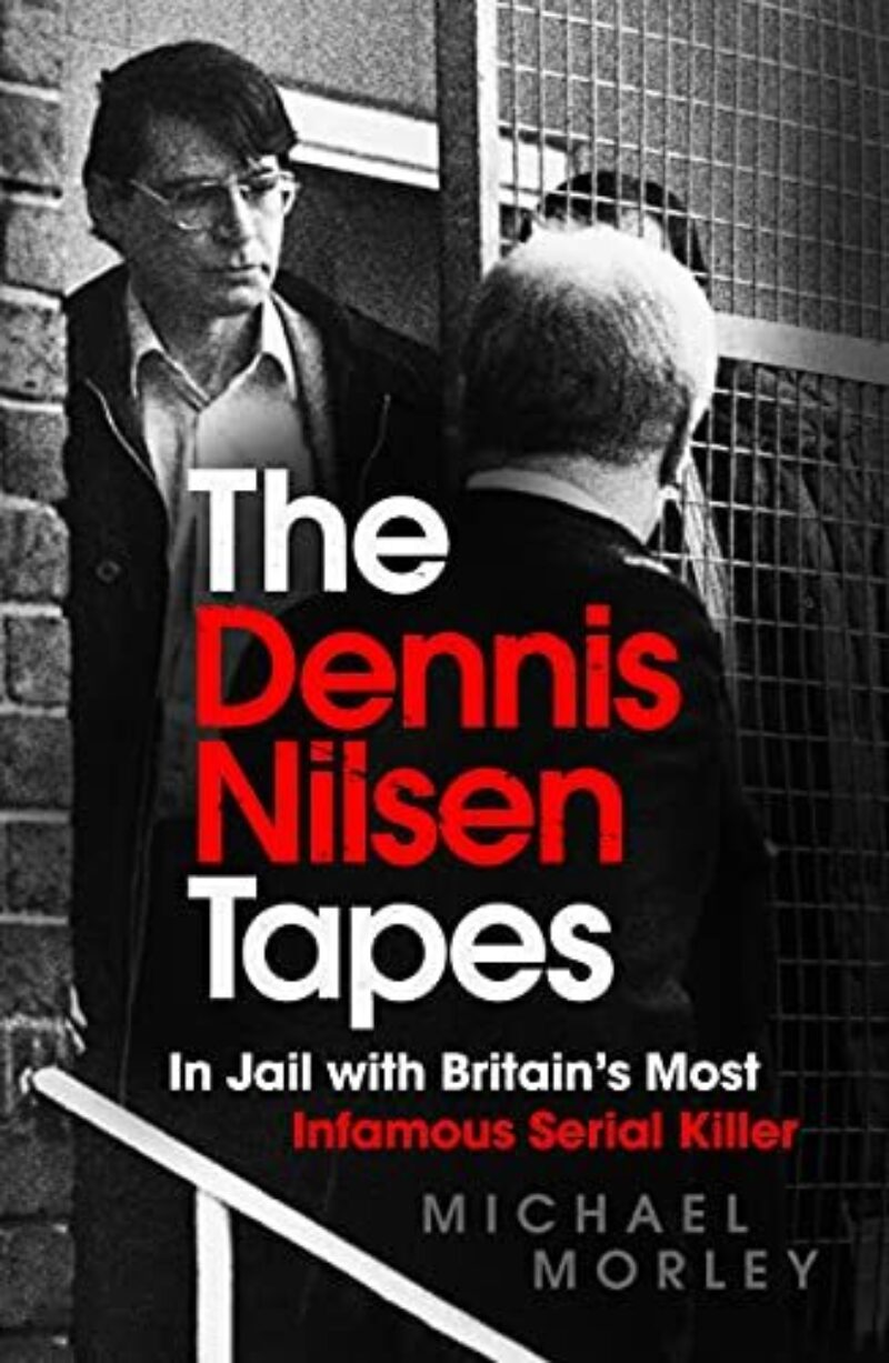 Book cover for 'The Dennis Nilsen Tapes: in jail with Britain's most infamous serial killer'