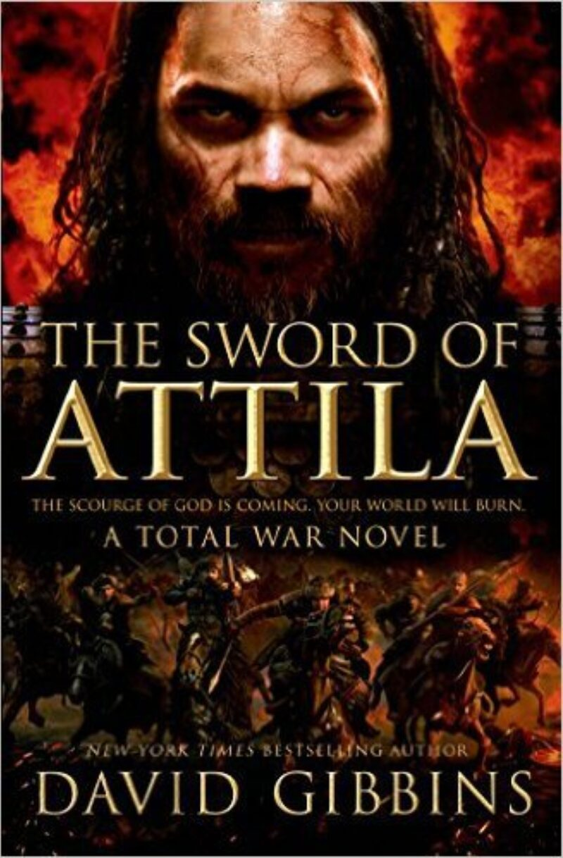 Book cover for 'The Sword of Attila: A Total War Novel'