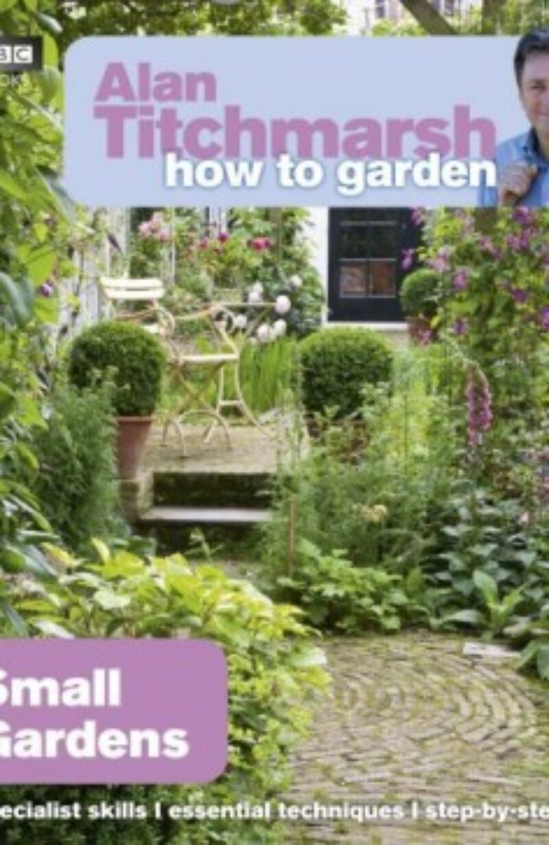 Book cover for 'How To Garden Small Gardens'