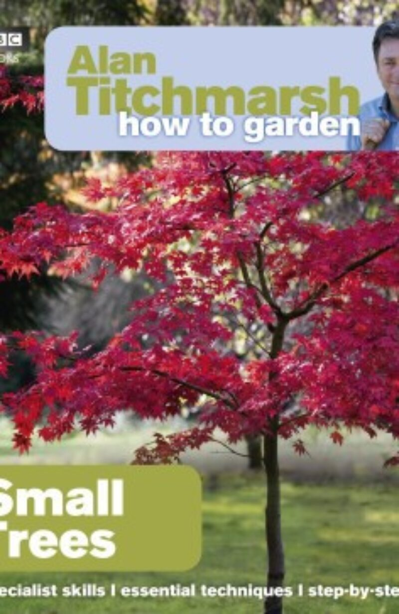 Book cover for 'How To Garden Small Trees'