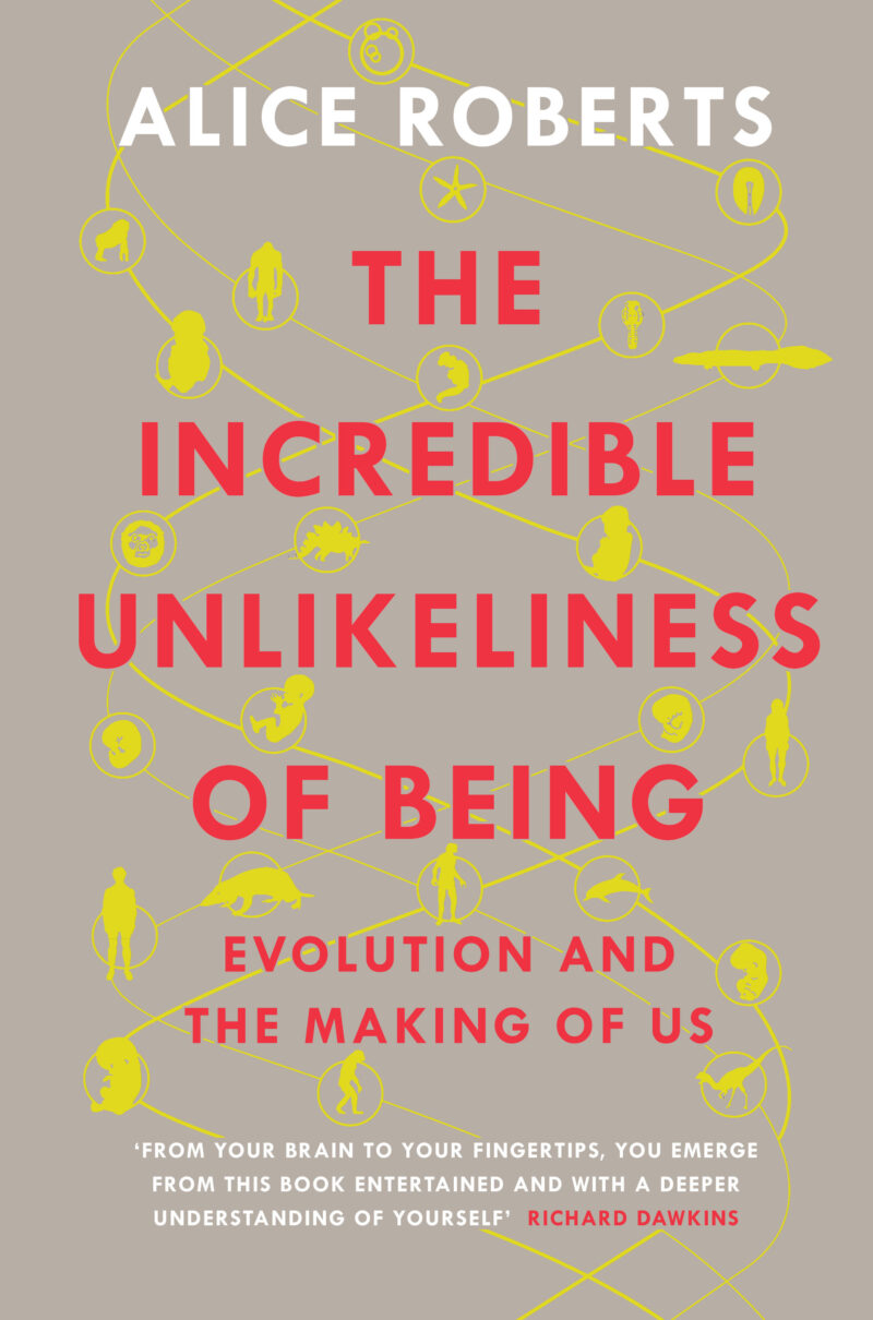 Book cover for 'The Incredible Unlikeliness of Being: Evolution and the Making of Us'