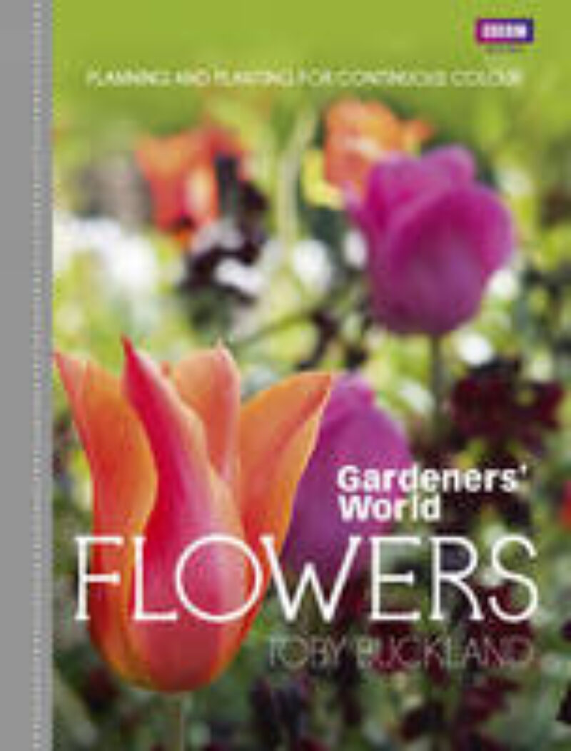 Book cover for 'Gardeners' World: Flowers: Planning and Planting for Continuous Colour'