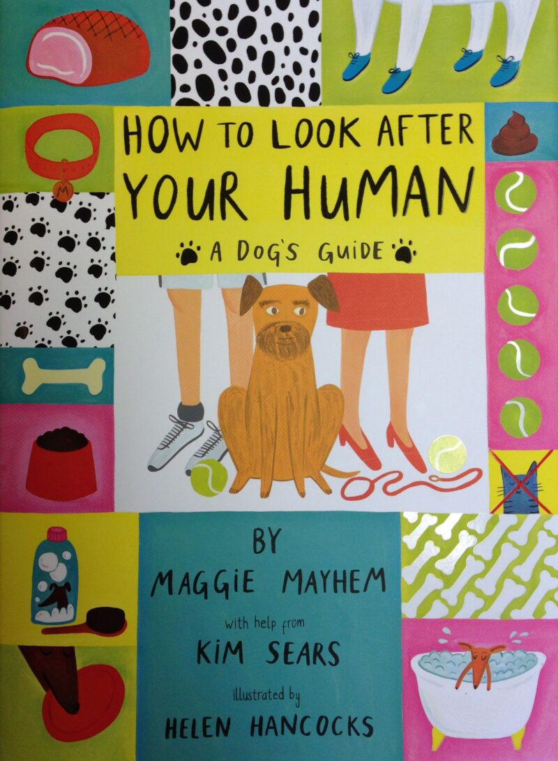 Book cover for 'How To Look After Your Human: A Dog's Guide'