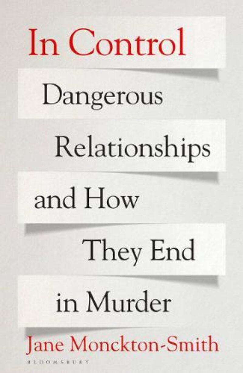 Book cover for 'In Control: Dangerous Relationships And How They End In Murder'