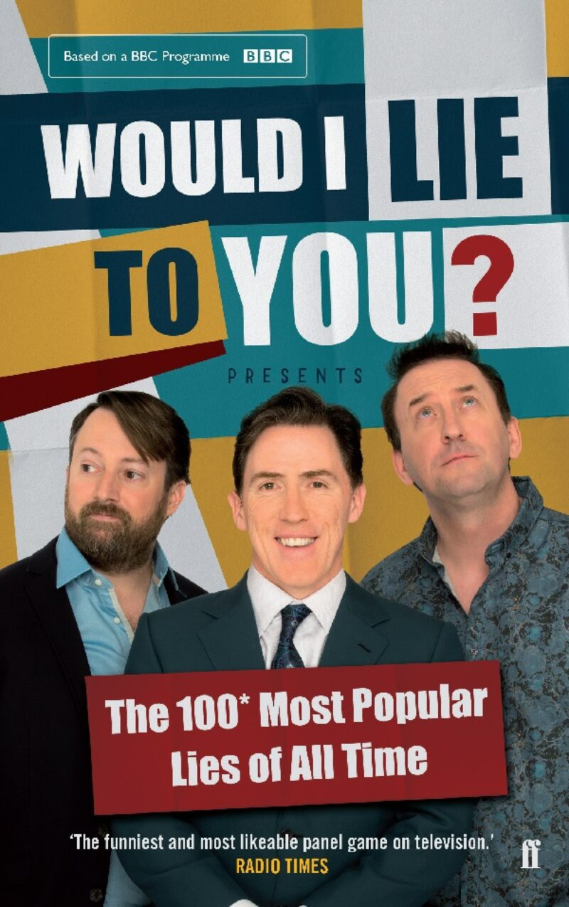 Book cover for 'Would I Lie To You? Presents The 100 Most Popular Lies of All Time'