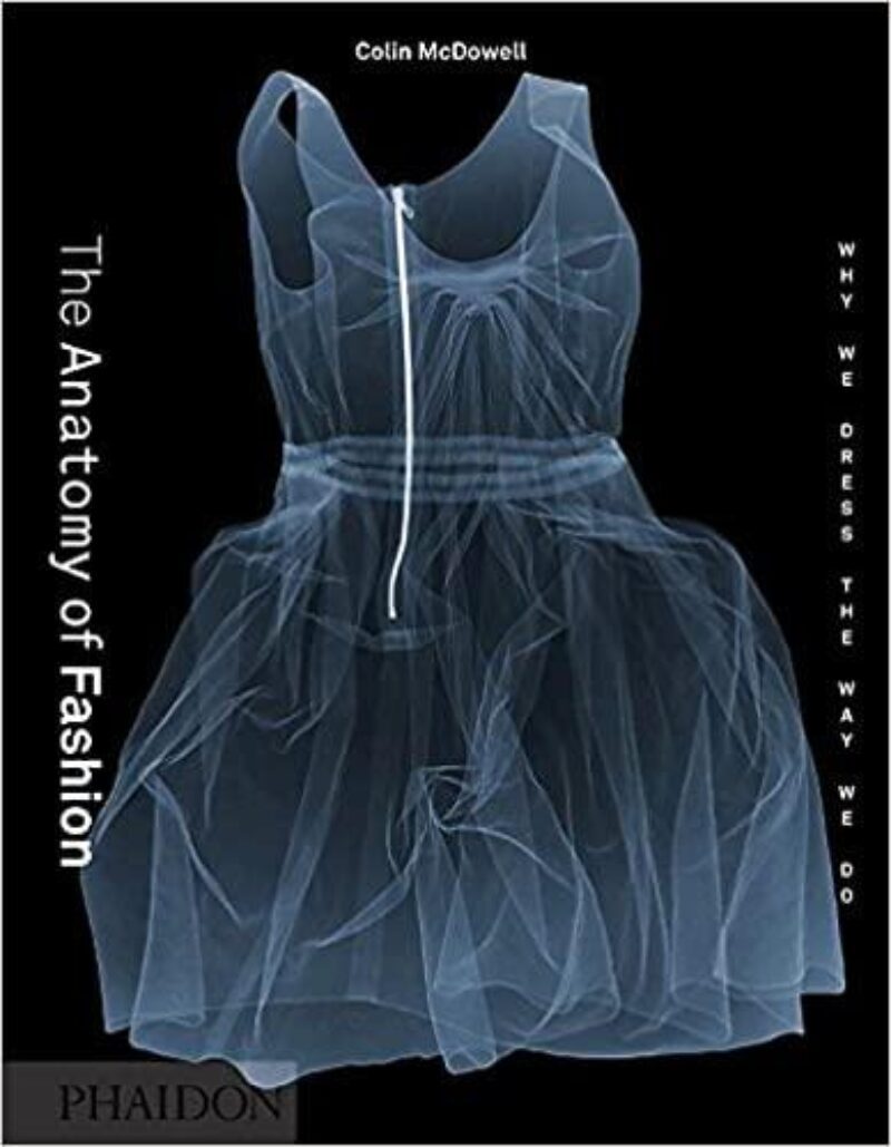 Book cover for 'The Anatomy of Fashion: Why We Dress the Way We Do'