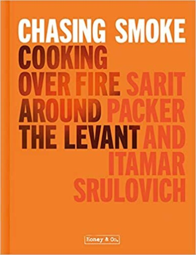 Book cover for 'Chasing Smoke: Cooking over Fire around the Levant'