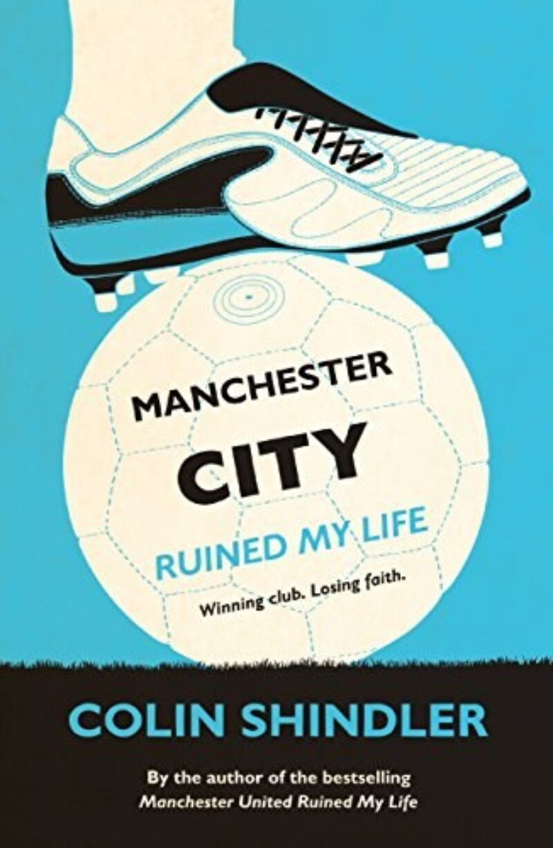 Book cover for 'Manchester City Ruined My Life'