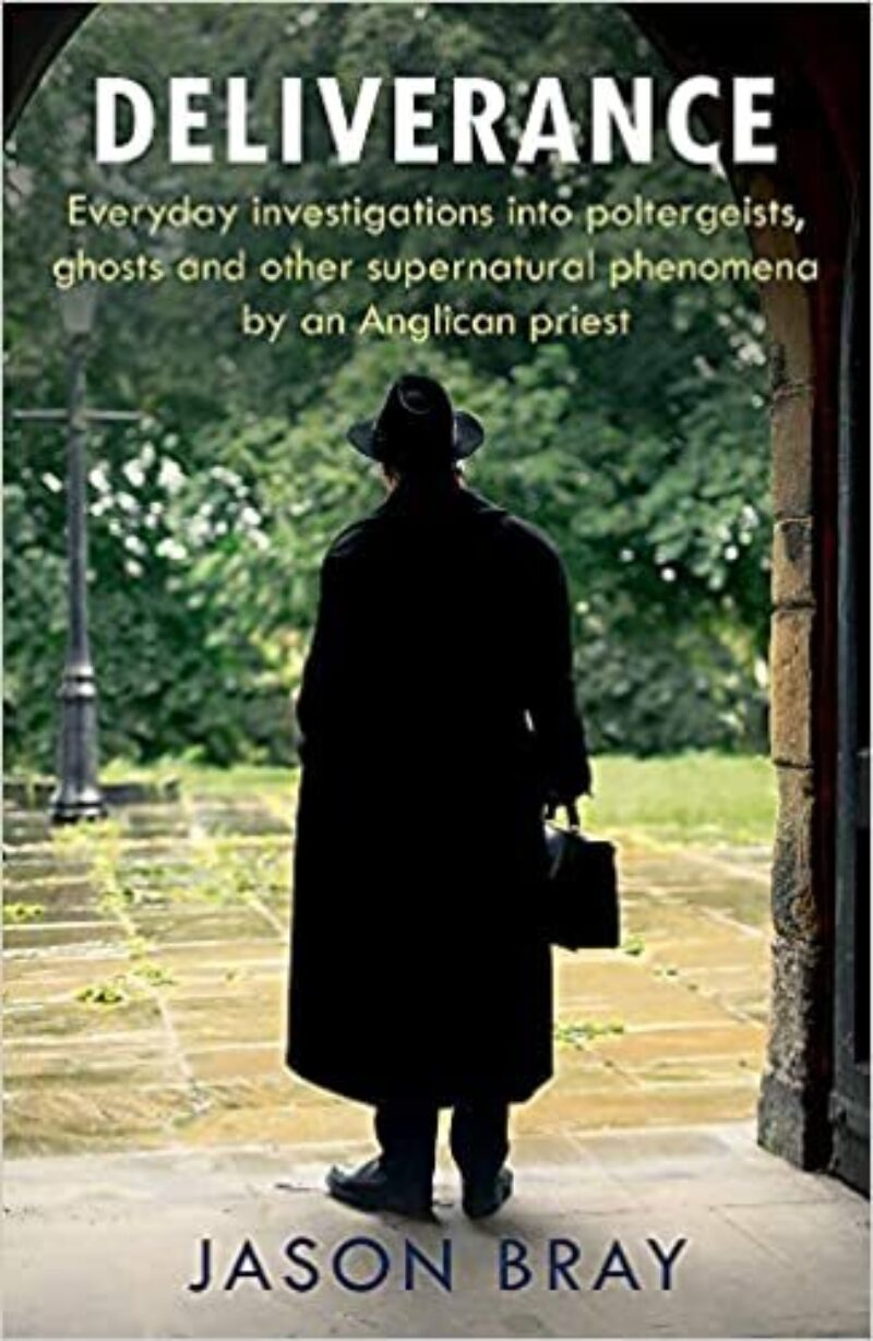 Book cover for 'Deliverance: Everyday investigations into poltergeists, ghosts and other supernatural phenomena by an Anglican priest'