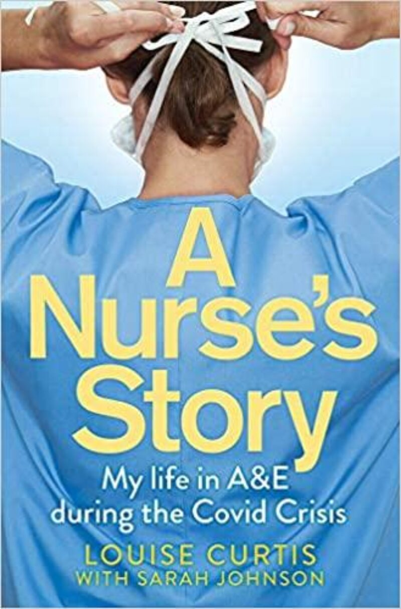Book cover for 'A Nurse's Story: My Life in A&E During the Covid Crisis'