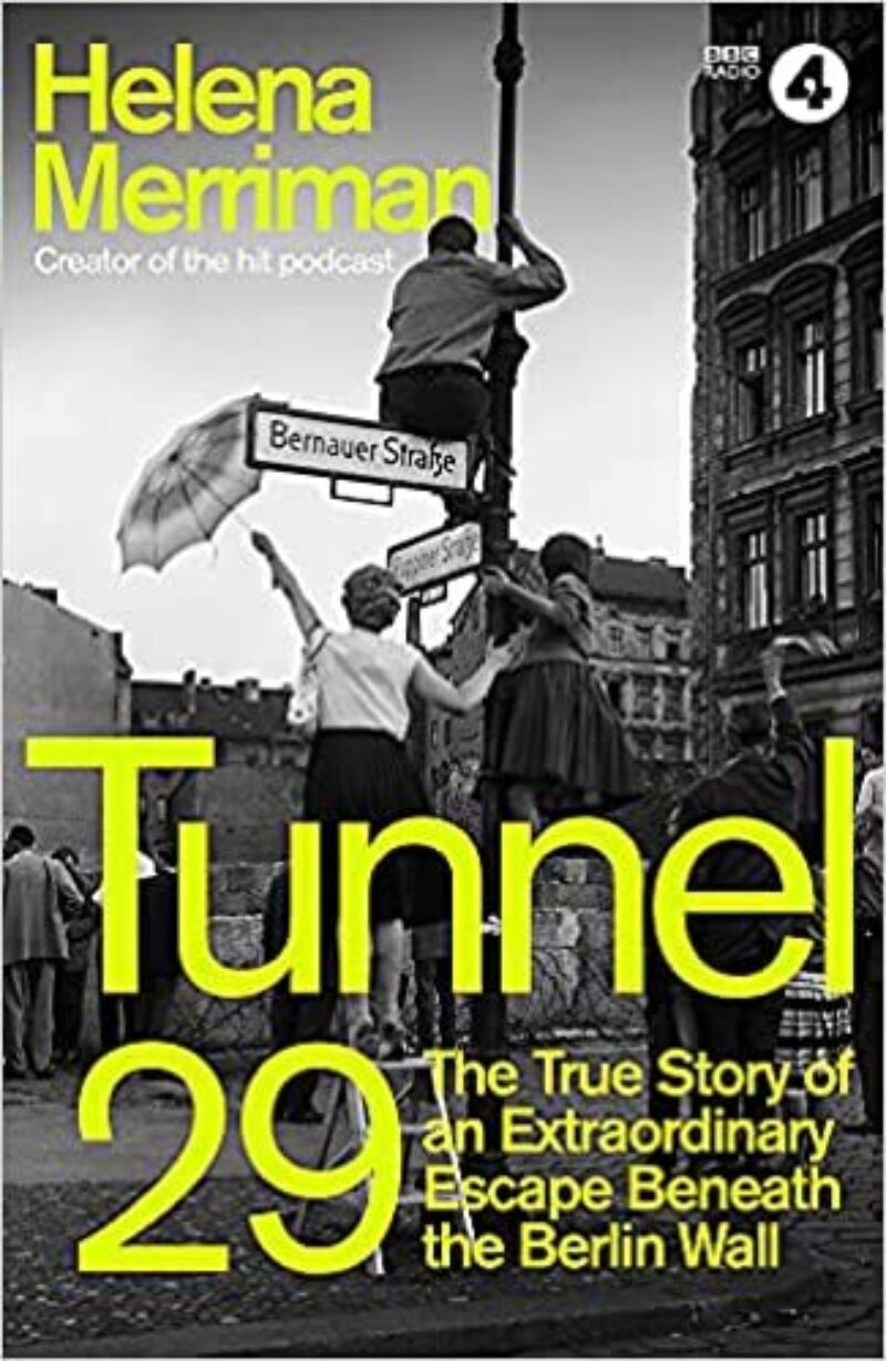 Book cover for 'Tunnel 29: The True Story of an Extraordinary Escape Beneath the Berlin Wall'