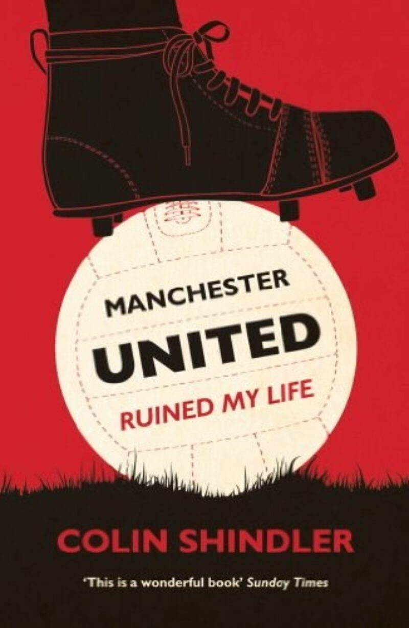 Book cover for 'Manchester United Ruined My Life'