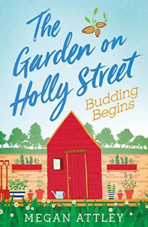 The Garden on Holly Street: Budding Begins
