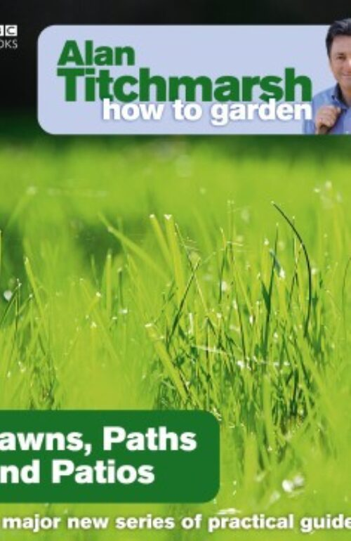 How To Garden Lawns, Paths and Patios