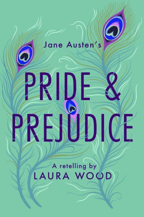 Pride and Prejudice: A Retelling