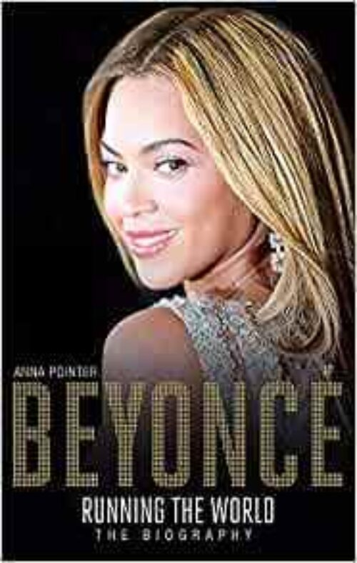 Beyoncé: Running the World: The Biography